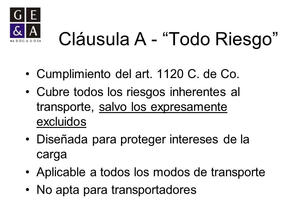 Cláusula A - Todo Riesgo Cumplimiento del art. 1120 C. de Co. Cubre todos los riesgos inherentes al transporte, salvo los expresamente excluidos Diseñ