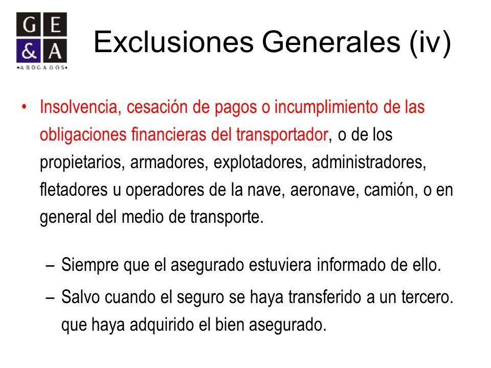 Exclusiones Generales (iv) Insolvencia, cesación de pagos o incumplimiento de las obligaciones financieras del transportador, o de los propietarios, a