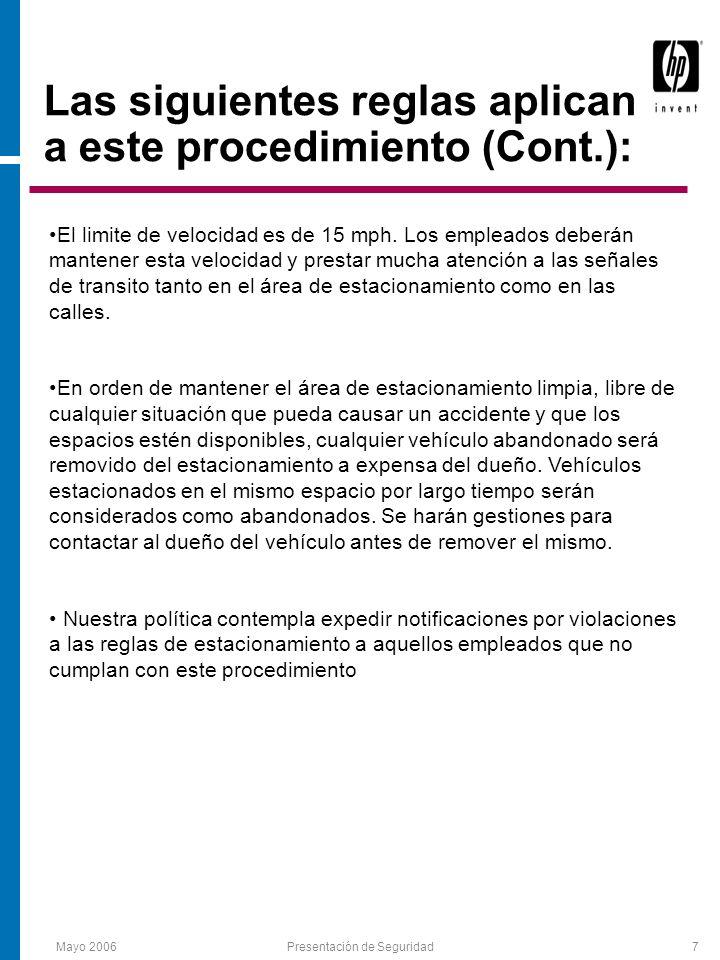 Mayo 2006Presentación de Seguridad8 Las violaciones de transito serán manejadas de la siguiente manera: El primer boleto es para el empleado para que tome las acciones necesarias.