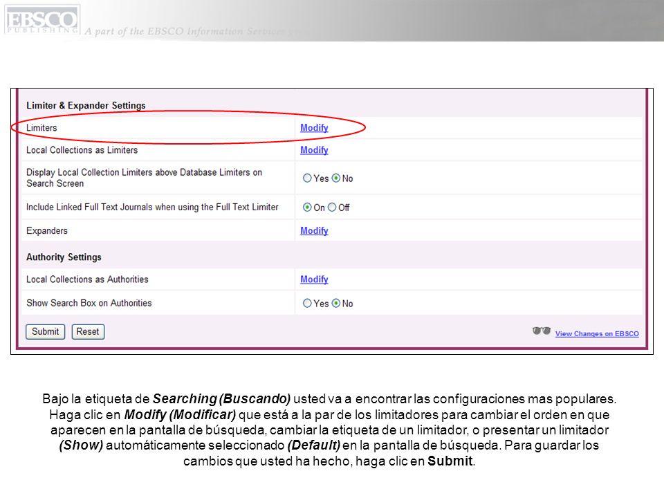 Bajo la etiqueta de Searching (Buscando) usted va a encontrar las configuraciones mas populares.