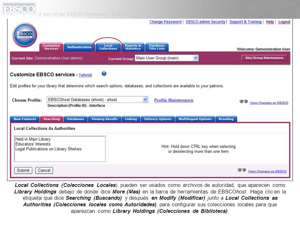 Local Collections (Colecciones Locales) pueden ser usados como archivos de autoridad, que aparecen como Library Holdings debajo de donde dice More (Mas) en la barra de herramientas de EBSCOhost.