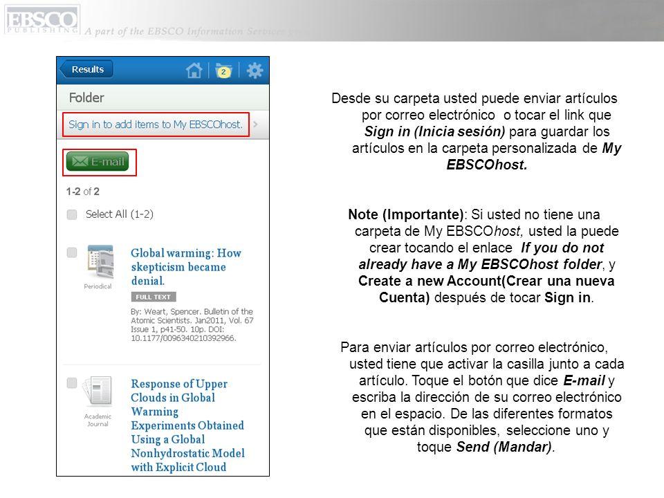 Desde su carpeta usted puede enviar artículos por correo electrónico o tocar el link que Sign in (Inicia sesión) para guardar los artículos en la carp