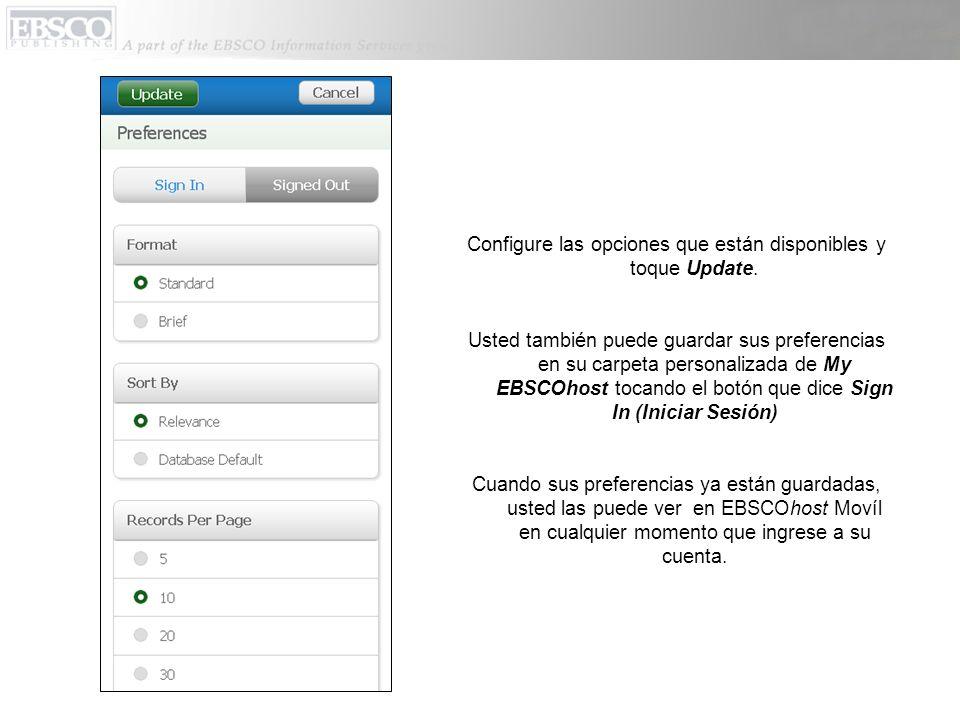 Configure las opciones que están disponibles y toque Update. Usted también puede guardar sus preferencias en su carpeta personalizada de My EBSCOhost