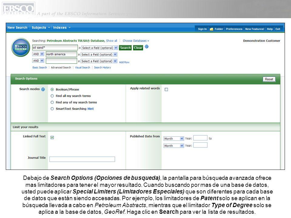 Debajo de Search Options (Opciones de busqueda), la pantalla para búsqueda avanzada ofrece mas limitadores para tener el mayor resultado. Cuando busca