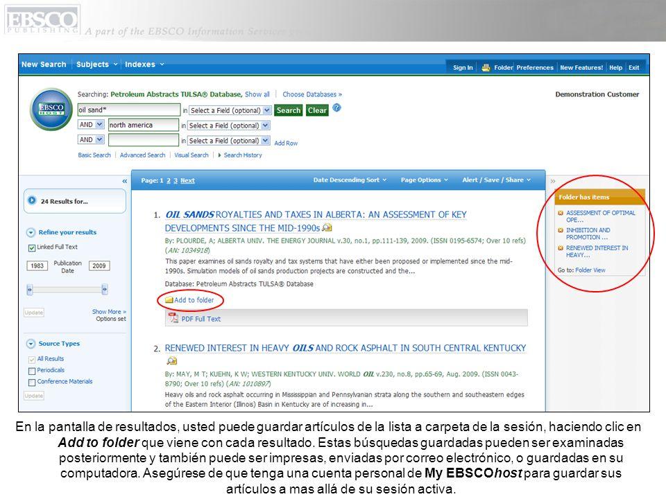 En la pantalla de resultados, usted puede guardar artículos de la lista a carpeta de la sesión, haciendo clic en Add to folder que viene con cada resu
