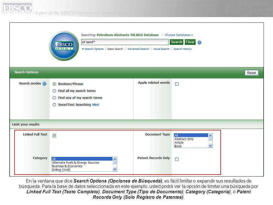 En la ventana que dice Search Options (Opciones de Búsqueda), es fácil limitar o expandir sus resultados de búsqueda. Para la base de datos selecciona