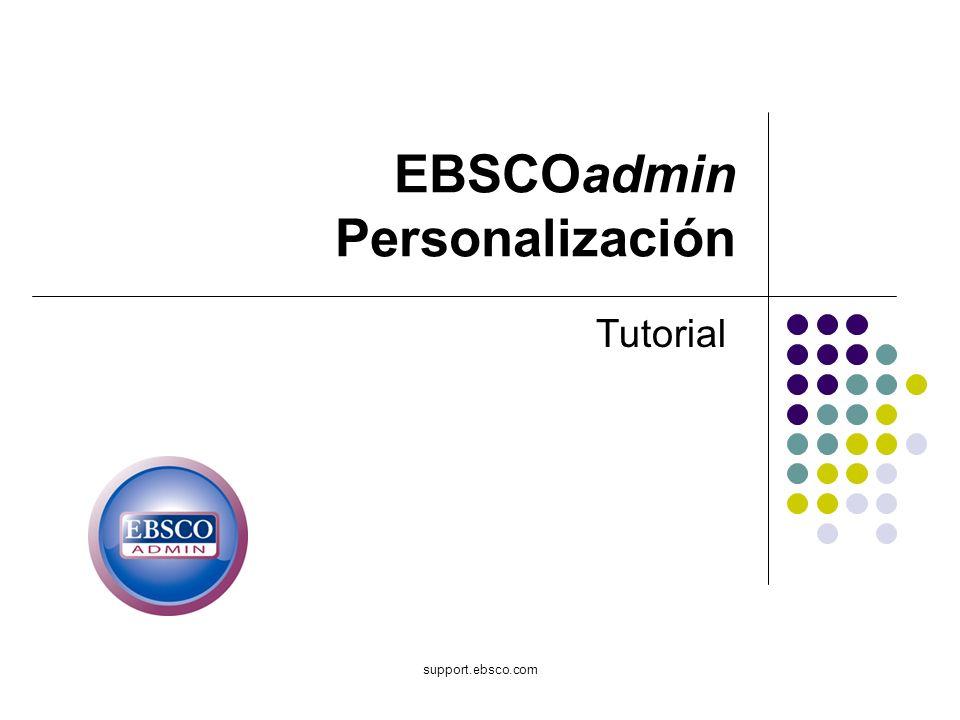 Bienvenido al tutorial de EBSCOadmin sobre Personalización de la interfaz.