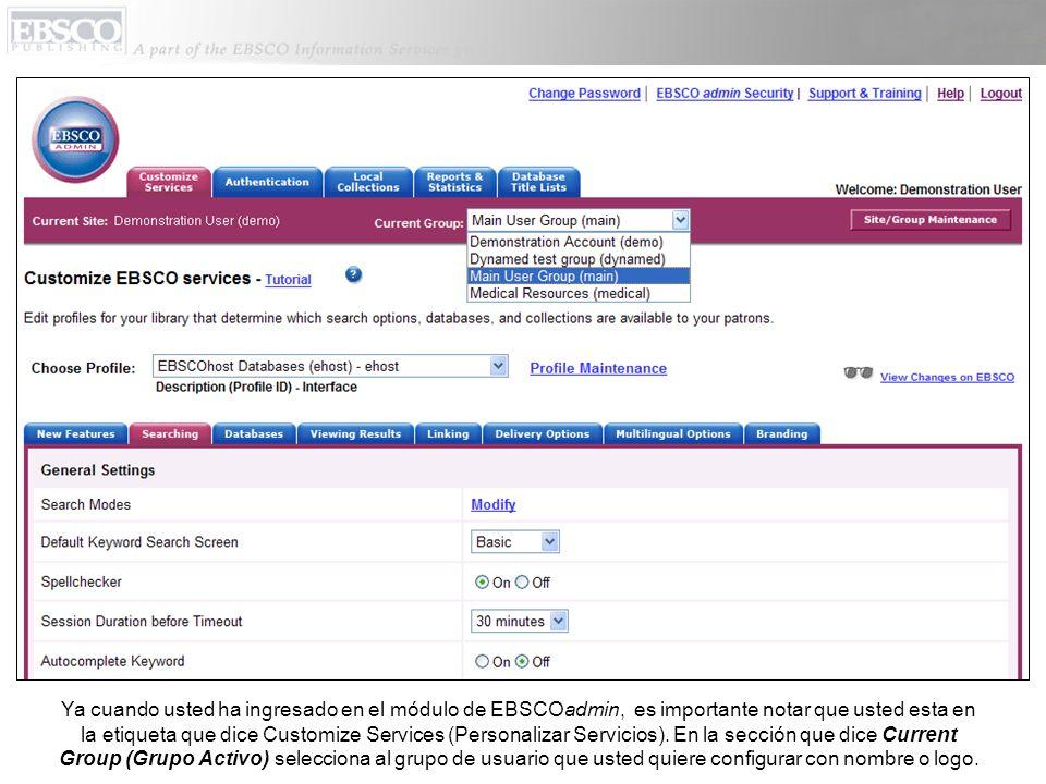 Ya cuando usted ha ingresado en el módulo de EBSCOadmin, es importante notar que usted esta en la etiqueta que dice Customize Services (Personalizar S
