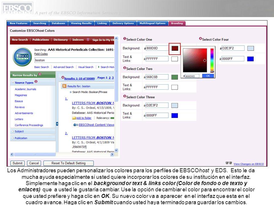Los Administradores pueden personalizar los colores para los perfiles de EBSCOhost y EDS. Esto le da mucha ayuda especialmente si usted quiere incorpo