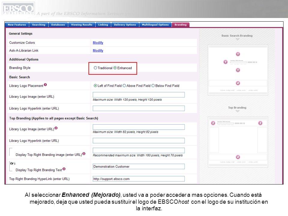 Al seleccionar Enhanced (Mejorado), usted va a poder acceder a mas opciones. Cuando está mejorado, deja que usted pueda sustituir el logo de EBSCOhost