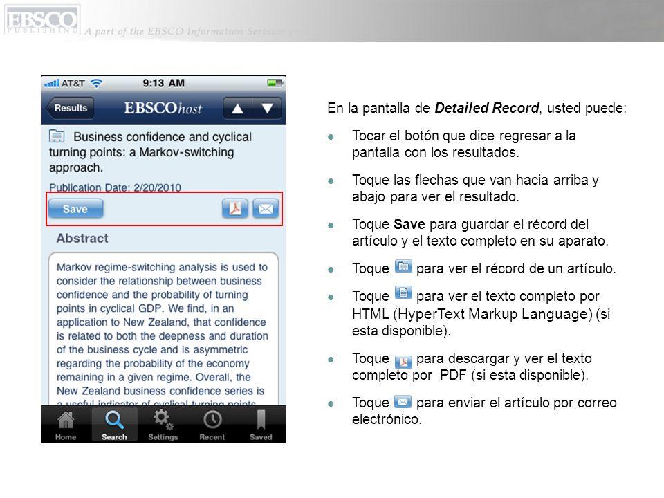 En la pantalla de Detailed Record, usted puede: Tocar el botón que dice regresar a la pantalla con los resultados.