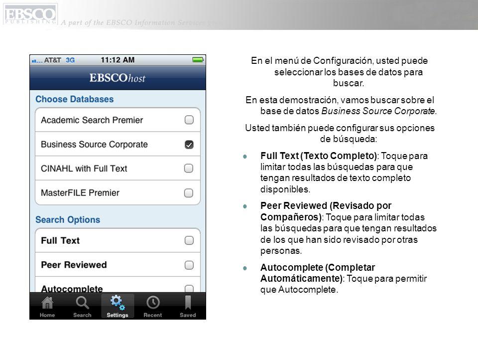 En el menú de Configuración, usted puede seleccionar los bases de datos para buscar.