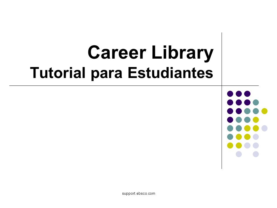 support.ebsco.com Career Library Tutorial para Estudiantes
