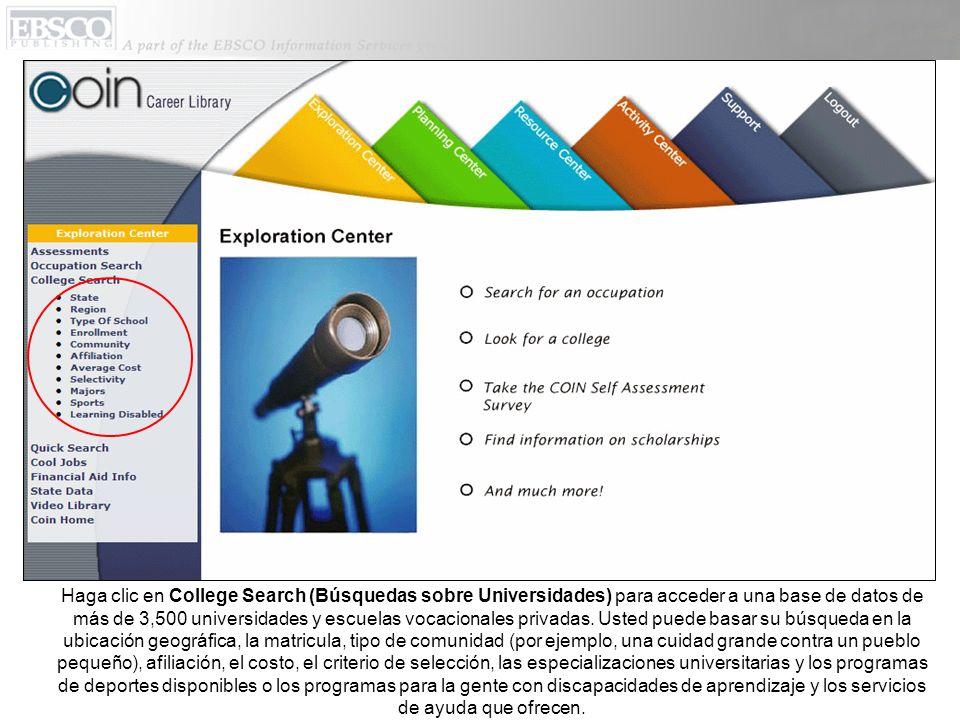 Haga clic en College Search (Búsquedas sobre Universidades) para acceder a una base de datos de más de 3,500 universidades y escuelas vocacionales privadas.