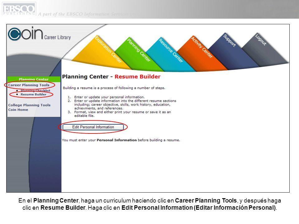 En el Planning Center, haga un curriculum haciendo clic en Career Planning Tools, y después haga clic en Resume Builder.