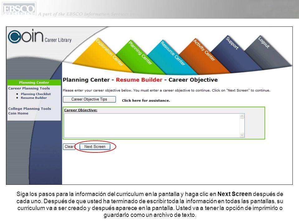 Siga los pasos para la información del curriculum en la pantalla y haga clic en Next Screen después de cada uno.