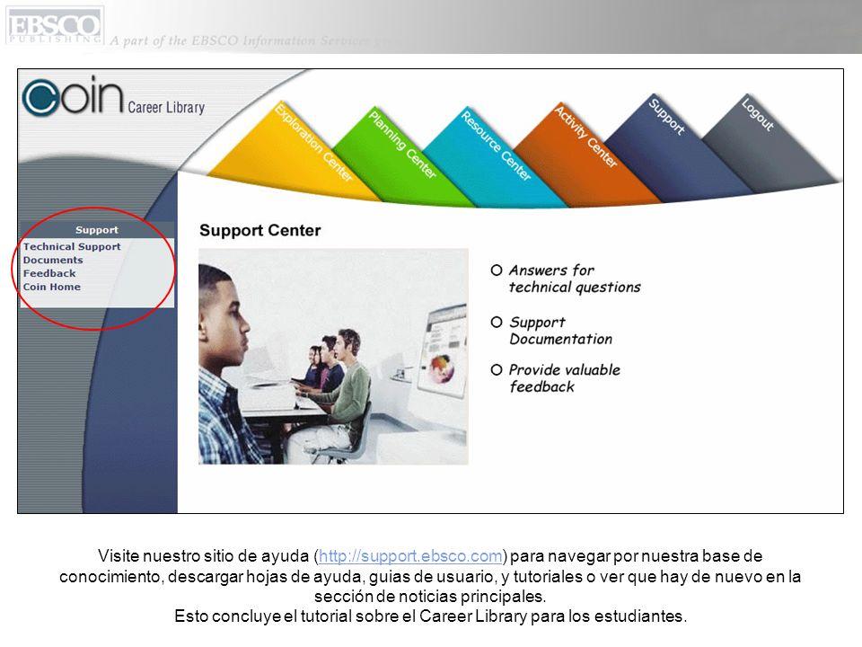 Visite nuestro sitio de ayuda (http://support.ebsco.com) para navegar por nuestra base de conocimiento, descargar hojas de ayuda, guias de usuario, y tutoriales o ver que hay de nuevo en la sección de noticias principales.
