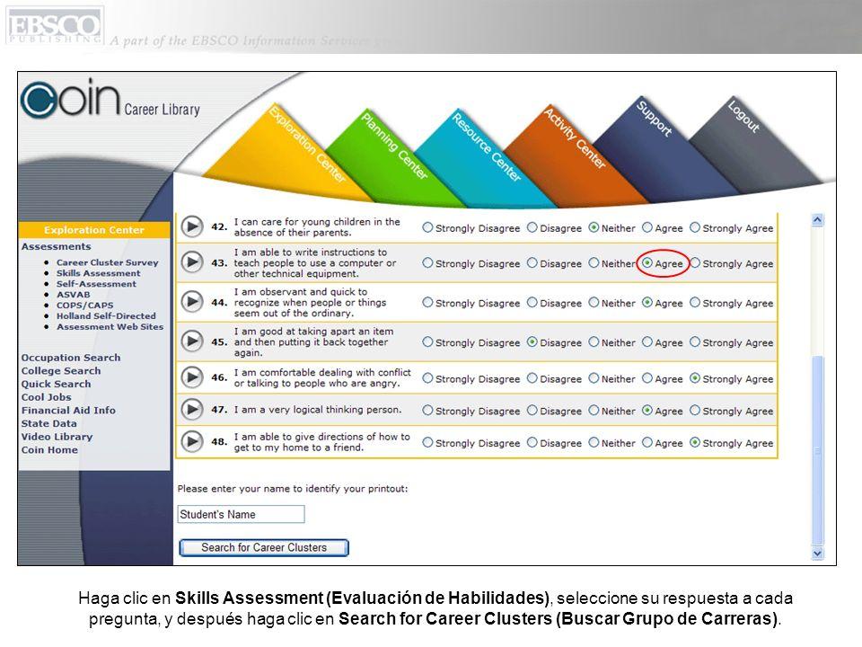 Haga clic en Skills Assessment (Evaluación de Habilidades), seleccione su respuesta a cada pregunta, y después haga clic en Search for Career Clusters (Buscar Grupo de Carreras).