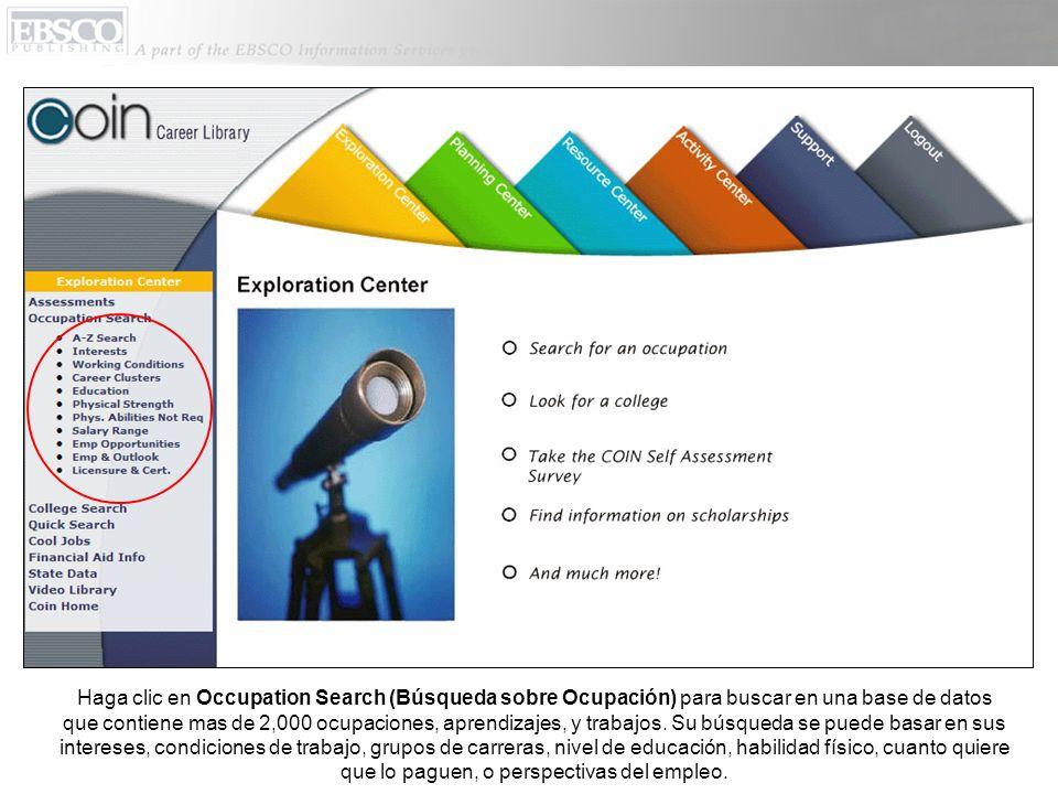 Haga clic en Occupation Search (Búsqueda sobre Ocupación) para buscar en una base de datos que contiene mas de 2,000 ocupaciones, aprendizajes, y trabajos.