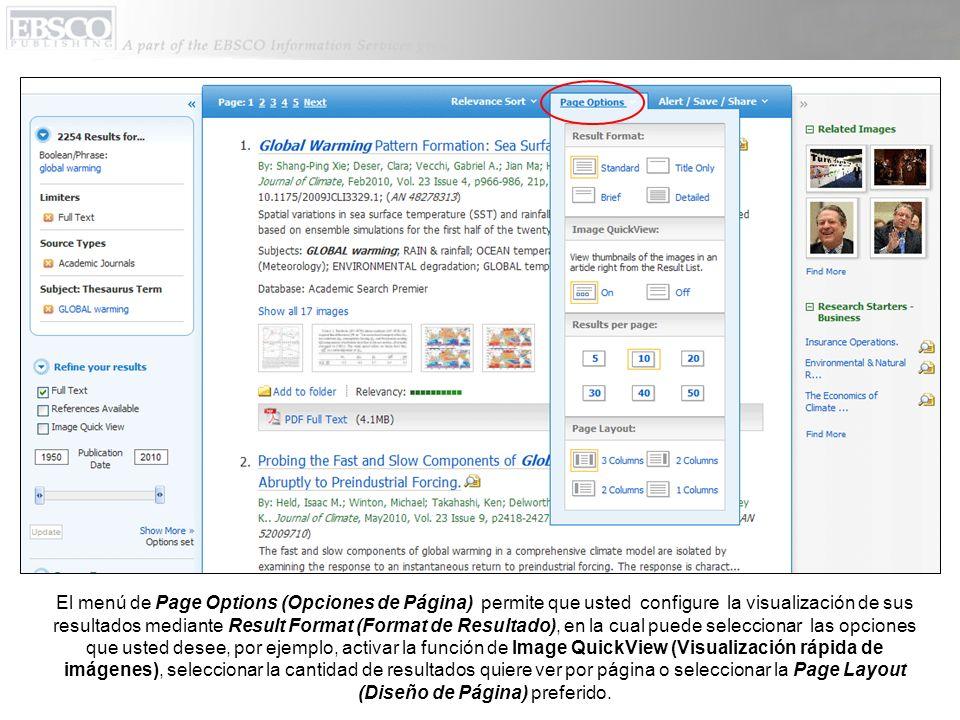 El menú de Page Options (Opciones de Página) permite que usted configure la visualización de sus resultados mediante Result Format (Format de Resultado), en la cual puede seleccionar las opciones que usted desee, por ejemplo, activar la función de Image QuickView (Visualización rápida de imágenes), seleccionar la cantidad de resultados quiere ver por página o seleccionar la Page Layout (Diseño de Página) preferido.