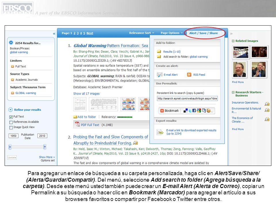 Para agregar un enlace de búsqueda a su carpeta personalizada, haga clic en Alert/Save/Share/ (Alerta/Guardar/Compartir).