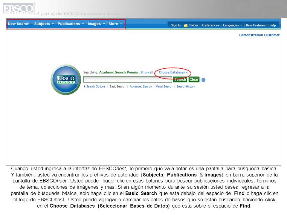 Cuando usted ingresa a la interfaz de EBSCOhost, lo primero que va a notar es una pantalla para búsqueda básica.