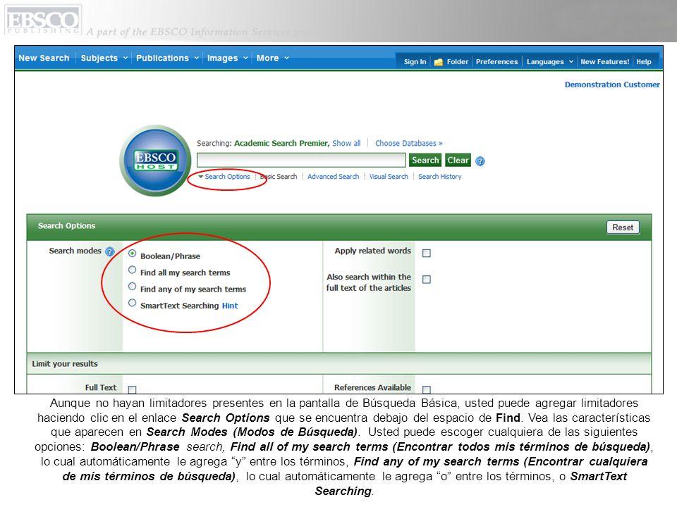 Aunque no hayan limitadores presentes en la pantalla de Búsqueda Básica, usted puede agregar limitadores haciendo clic en el enlace Search Options que se encuentra debajo del espacio de Find.