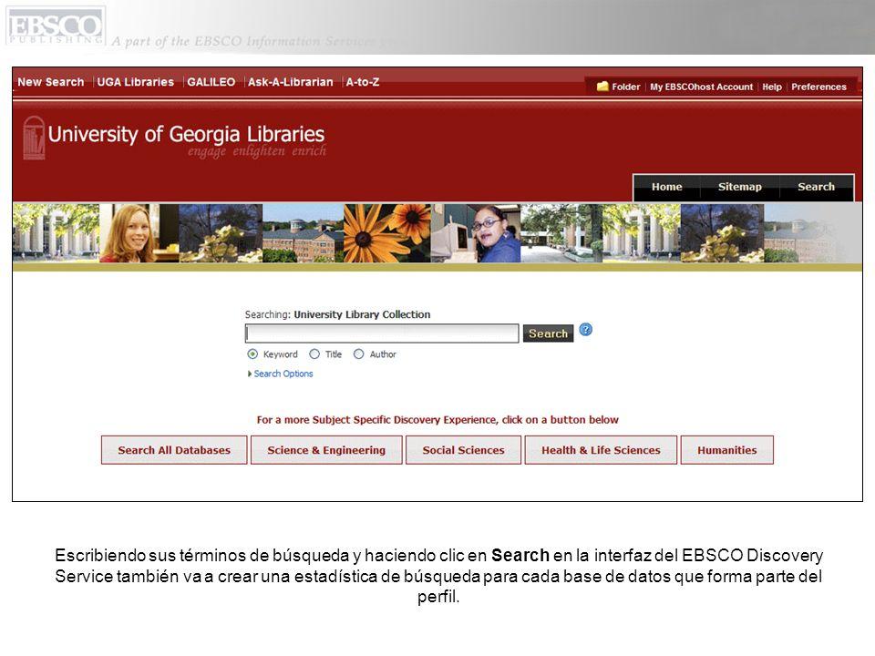 Escribiendo sus términos de búsqueda y haciendo clic en Search en la interfaz del EBSCO Discovery Service también va a crear una estadística de búsque
