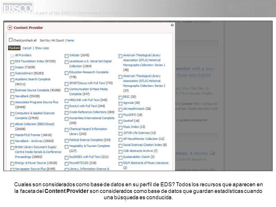 Cuales son considerados como base de datos en su perfil de EDS? Todos los recursos que aparecen en la faceta del Content Provider son considerados com