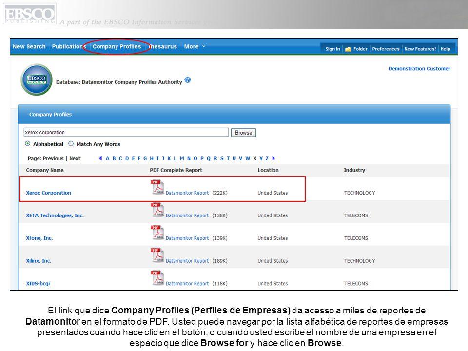 El link que dice Company Profiles (Perfiles de Empresas) da acesso a miles de reportes de Datamonitor en el formato de PDF.