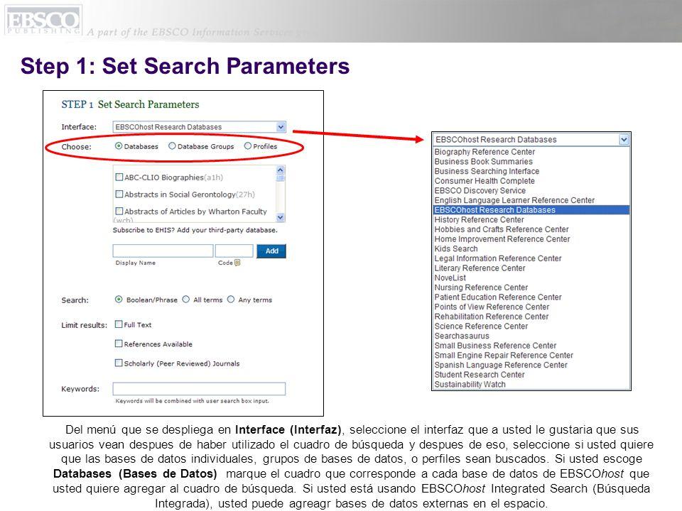 Adding External Databases to Search Box Antes de agregar las bases de datos externas a su cuadro de búsqueda, usted va a tener que recuperar códigos para esas bases de datos de su cuenta de EBSCOadmin.