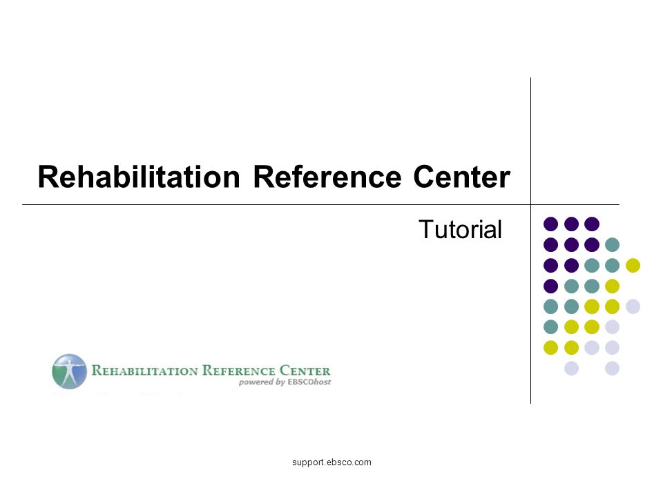 support.ebsco.com Rehabilitation Reference Center Tutorial