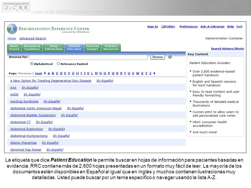La etiqueta que dice Patient Education le permite buscar en hojas de información para pacientes basadas en evidencia. RRC contiene más de 2,600 hojas