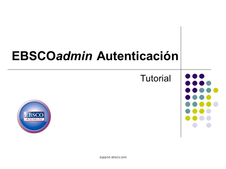 support.ebsco.com EBSCOadmin Autenticación Tutorial