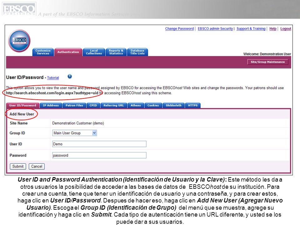 User ID and Password Authentication (Identificación de Usuario y la Clave): Este método les da a otros usuarios la posibilidad de acceder a las bases