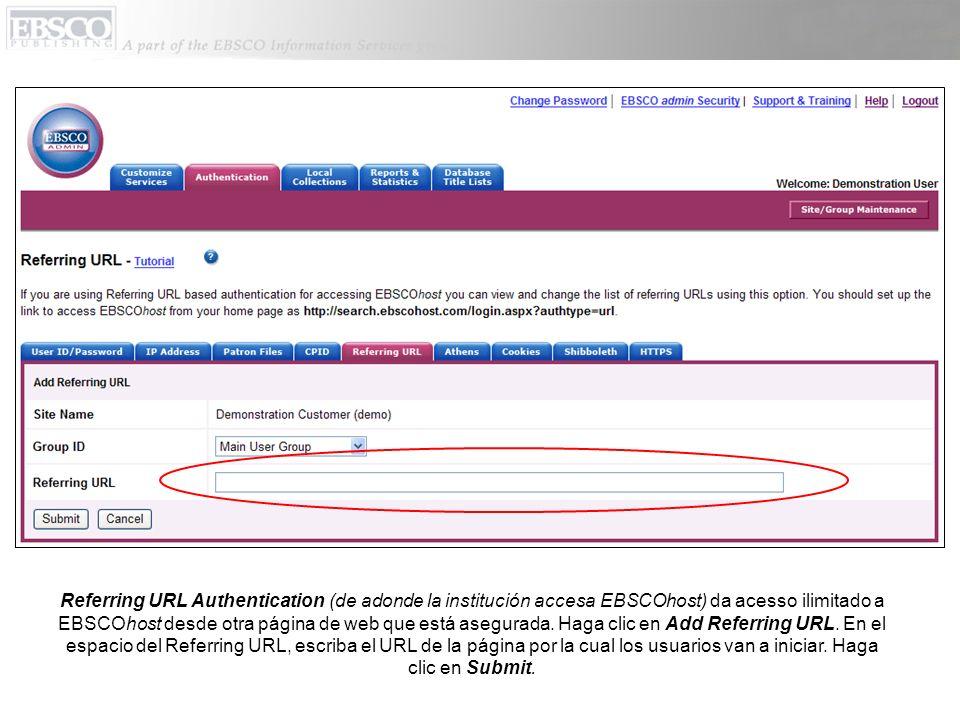 Referring URL Authentication (de adonde la institución accesa EBSCOhost) da acesso ilimitado a EBSCOhost desde otra página de web que está asegurada.