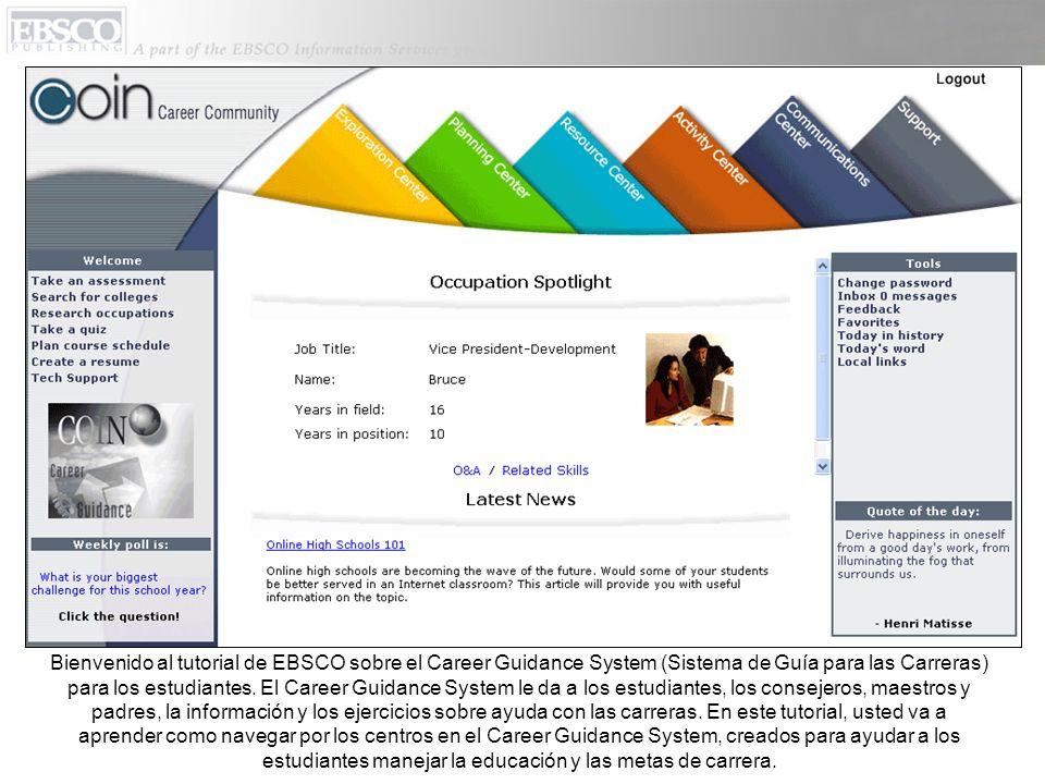 Bienvenido al tutorial de EBSCO sobre el Career Guidance System (Sistema de Guía para las Carreras) para los estudiantes.