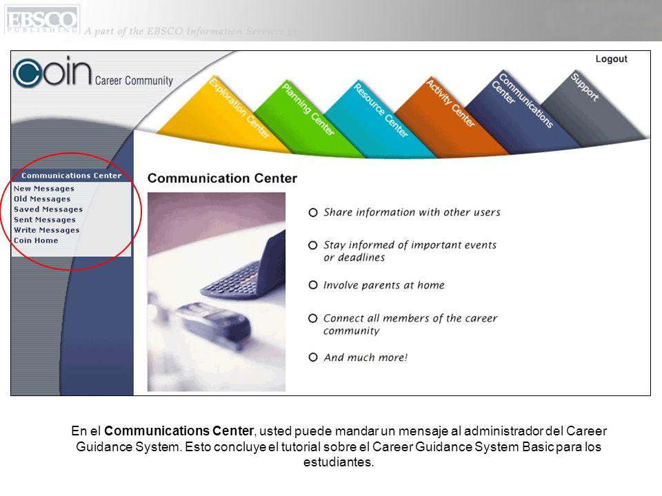 En el Communications Center, usted puede mandar un mensaje al administrador del Career Guidance System.