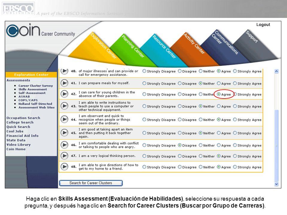 Haga clic en Skills Assessment (Evaluación de Habilidades), seleccione su respuesta a cada pregunta, y después haga clic en Search for Career Clusters (Buscar por Grupo de Carreras).