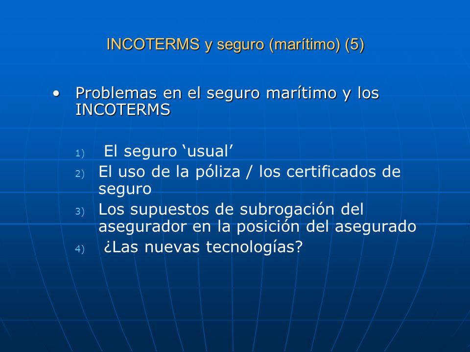 INCOTERMS y seguro (marítimo) (5) Problemas en el seguro marítimo y los INCOTERMSProblemas en el seguro marítimo y los INCOTERMS 1) 1) El seguro usual