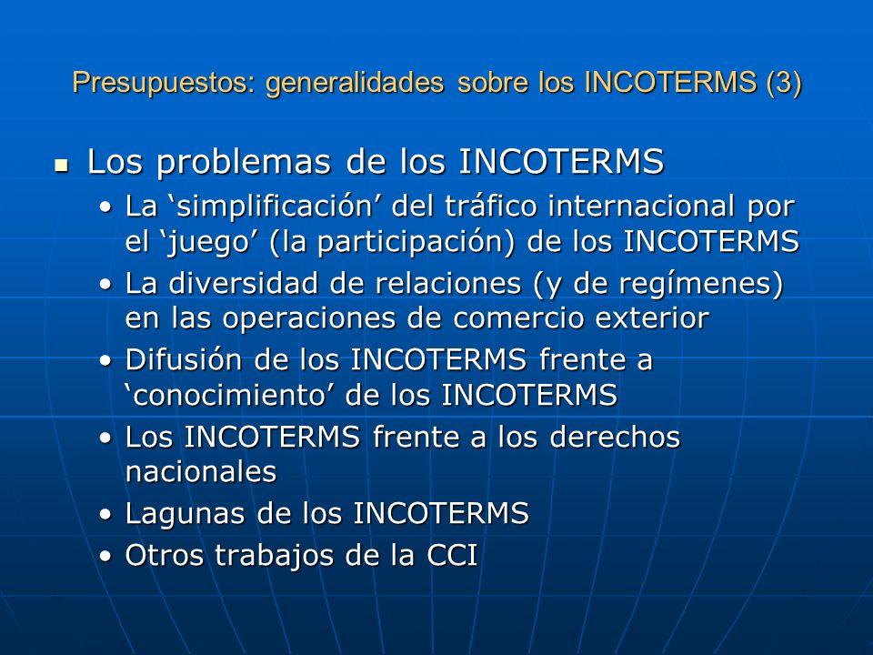 Presupuestos: generalidades sobre los INCOTERMS (3) Los problemas de los INCOTERMS Los problemas de los INCOTERMS La simplificación del tráfico intern