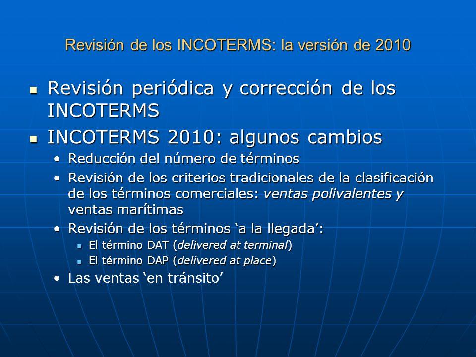 Revisión de los INCOTERMS: la versión de 2010 Revisión periódica y corrección de los INCOTERMS Revisión periódica y corrección de los INCOTERMS INCOTE