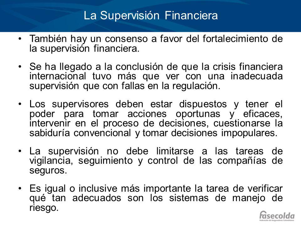La Supervisión Financiera También hay un consenso a favor del fortalecimiento de la supervisión financiera. Se ha llegado a la conclusión de que la cr