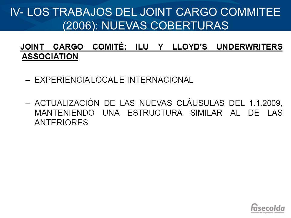 IV- LOS TRABAJOS DEL JOINT CARGO COMMITEE (2006): NUEVAS COBERTURAS JOINT CARGO COMITÉ: ILU Y LLOYDS UNDERWRITERS ASSOCIATION –EXPERIENCIA LOCAL E INT