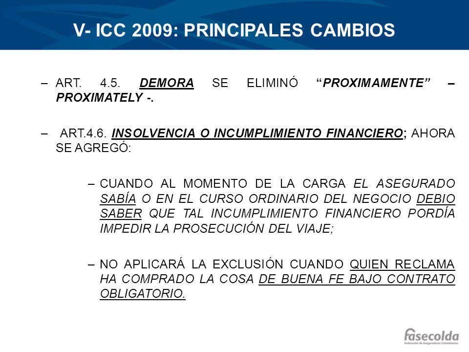 V- ICC 2009: PRINCIPALES CAMBIOS –ART. 4.5. DEMORA SE ELIMINÓ PROXIMAMENTE – PROXIMATELY -. – ART.4.6. INSOLVENCIA O INCUMPLIMIENTO FINANCIERO; AHORA