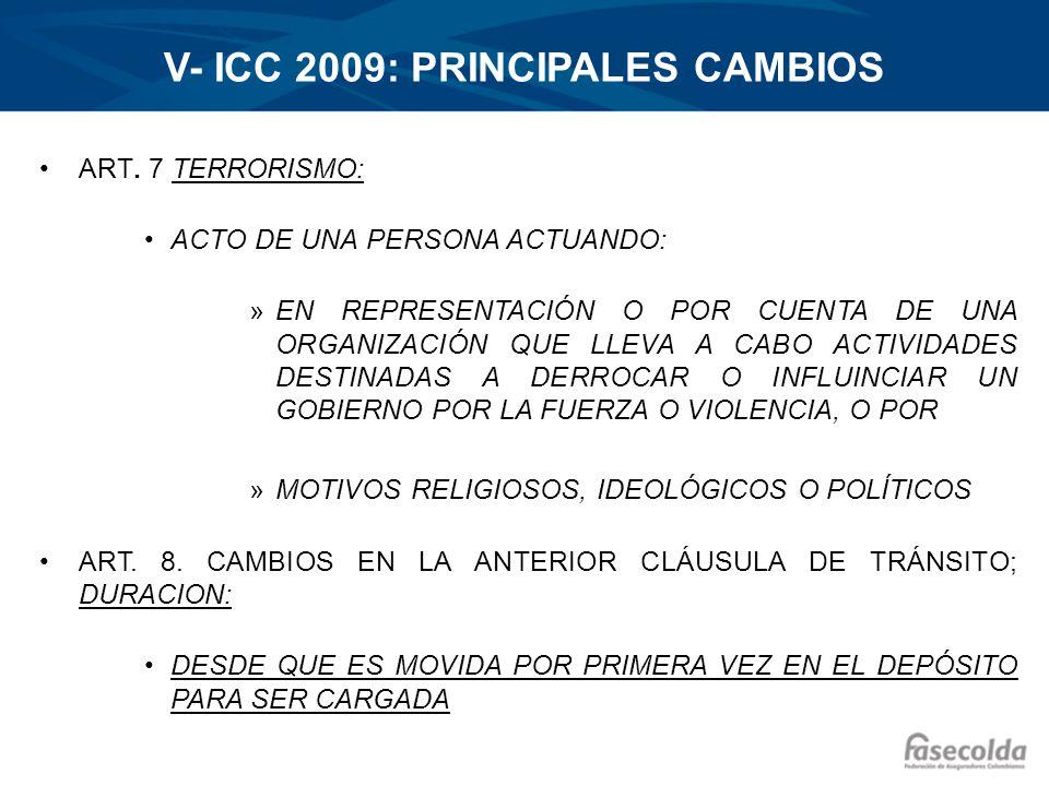 V- ICC 2009: PRINCIPALES CAMBIOS ART. 7 TERRORISMO: ACTO DE UNA PERSONA ACTUANDO: »EN REPRESENTACIÓN O POR CUENTA DE UNA ORGANIZACIÓN QUE LLEVA A CABO