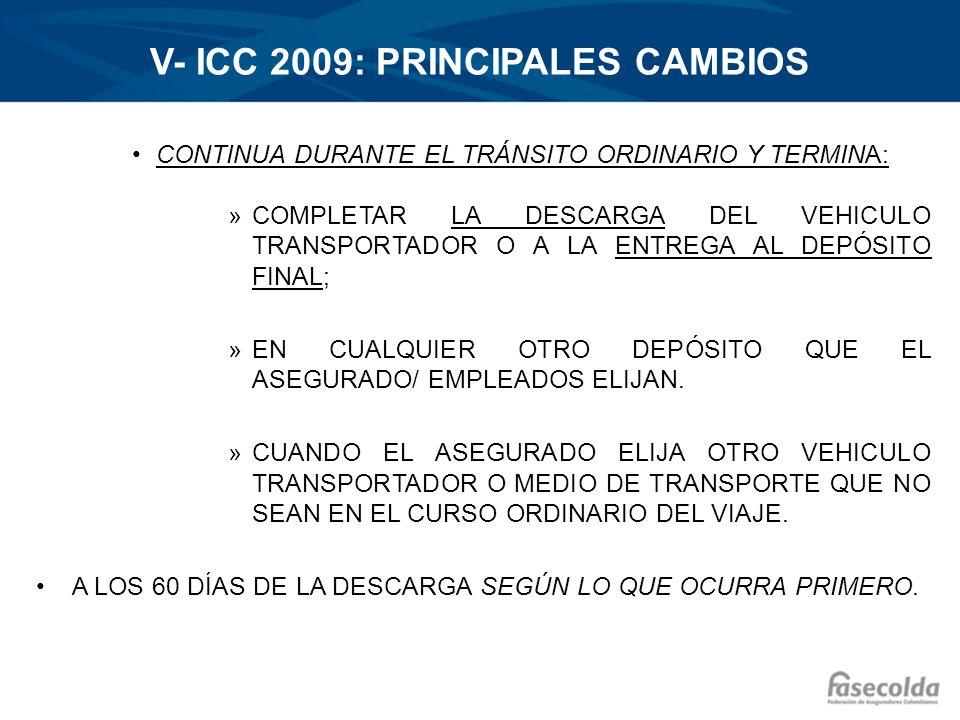 V- ICC 2009: PRINCIPALES CAMBIOS CONTINUA DURANTE EL TRÁNSITO ORDINARIO Y TERMINA: »COMPLETAR LA DESCARGA DEL VEHICULO TRANSPORTADOR O A LA ENTREGA AL