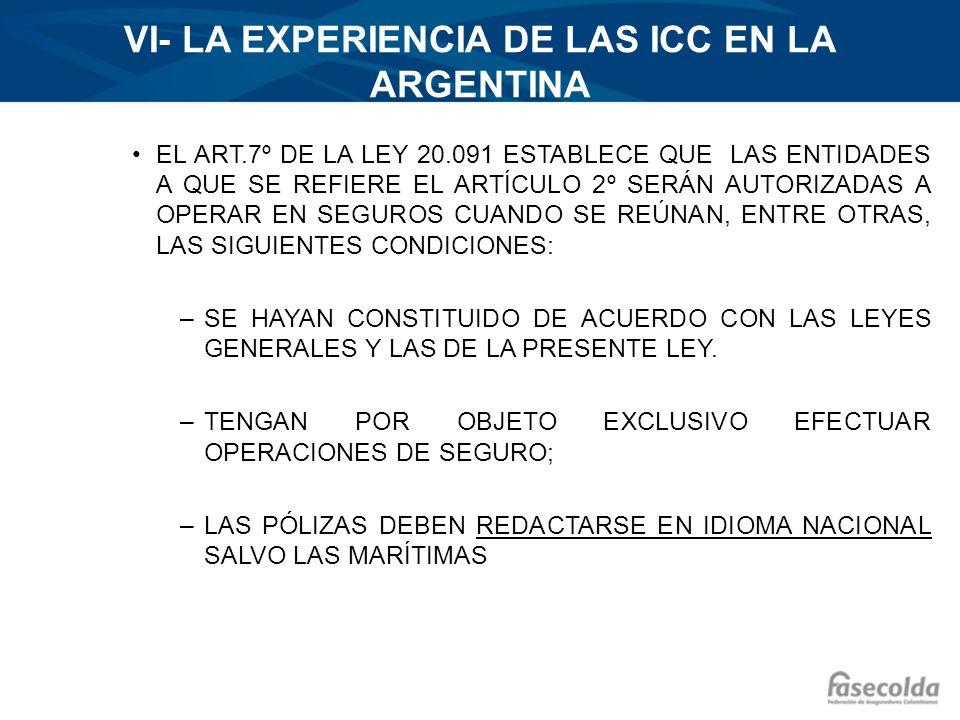 VI- LA EXPERIENCIA DE LAS ICC EN LA ARGENTINA EL ART.7º DE LA LEY 20.091 ESTABLECE QUE LAS ENTIDADES A QUE SE REFIERE EL ARTÍCULO 2º SERÁN AUTORIZADAS
