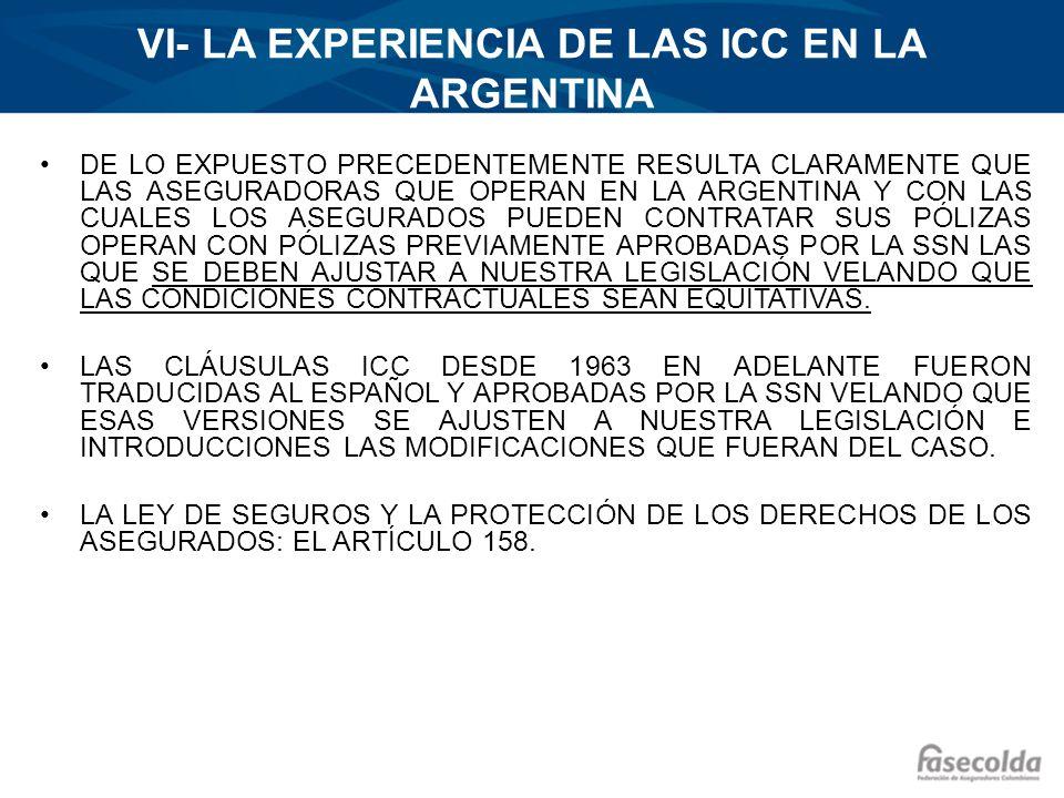 VI- LA EXPERIENCIA DE LAS ICC EN LA ARGENTINA DE LO EXPUESTO PRECEDENTEMENTE RESULTA CLARAMENTE QUE LAS ASEGURADORAS QUE OPERAN EN LA ARGENTINA Y CON