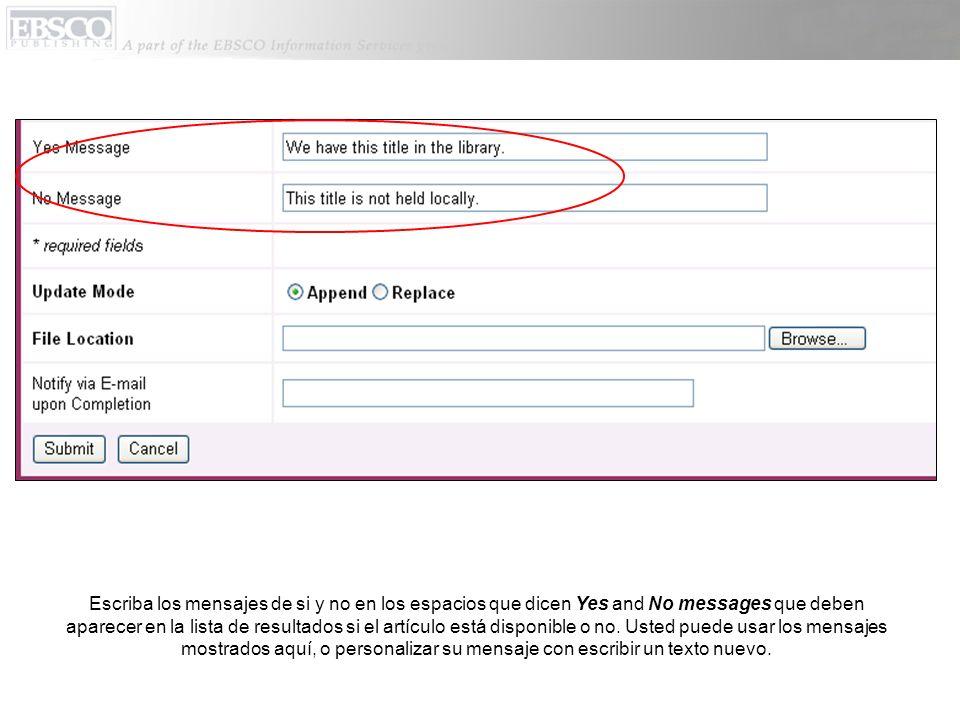Escriba los mensajes de si y no en los espacios que dicen Yes and No messages que deben aparecer en la lista de resultados si el artículo está disponi
